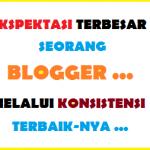 Ekspektasi Terbesar Seorang Blogger
