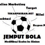 Jemput Bola, Cara Lama untuk Usaha ke Kinian