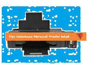 Tips Merawat Printer Inkjet Agar Lebih Awet