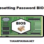 Mengatasi Lupa Password pada BIOS