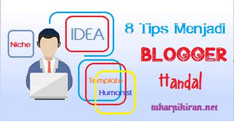 8 Tips Menjadi Blogger Handal